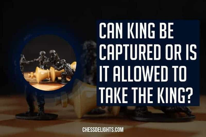 can king be captured