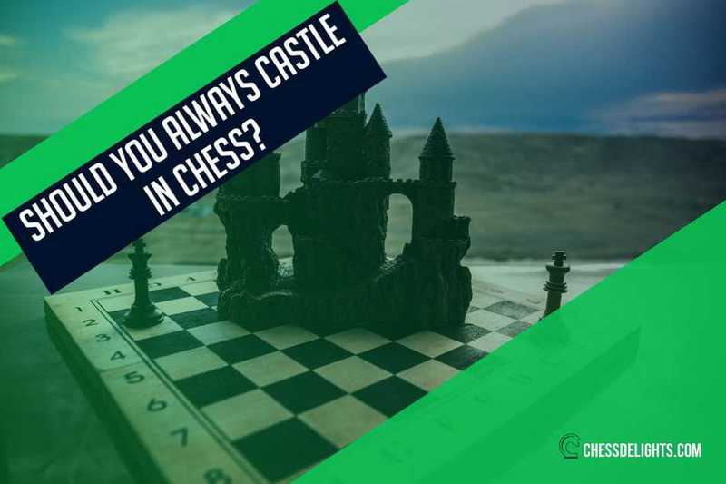 should you always castle in chess