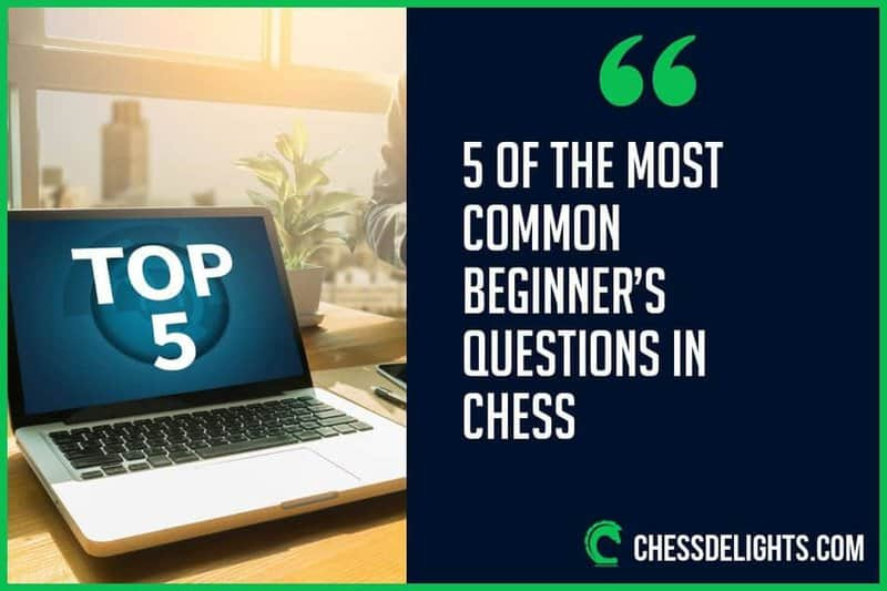 5 common chess questions