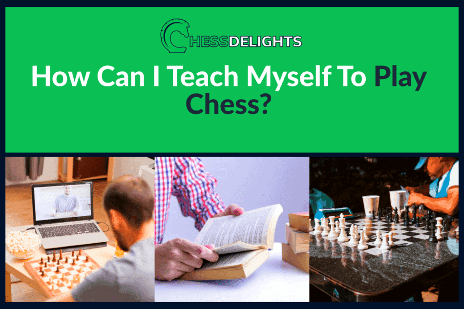 how can I teach myself to play chess