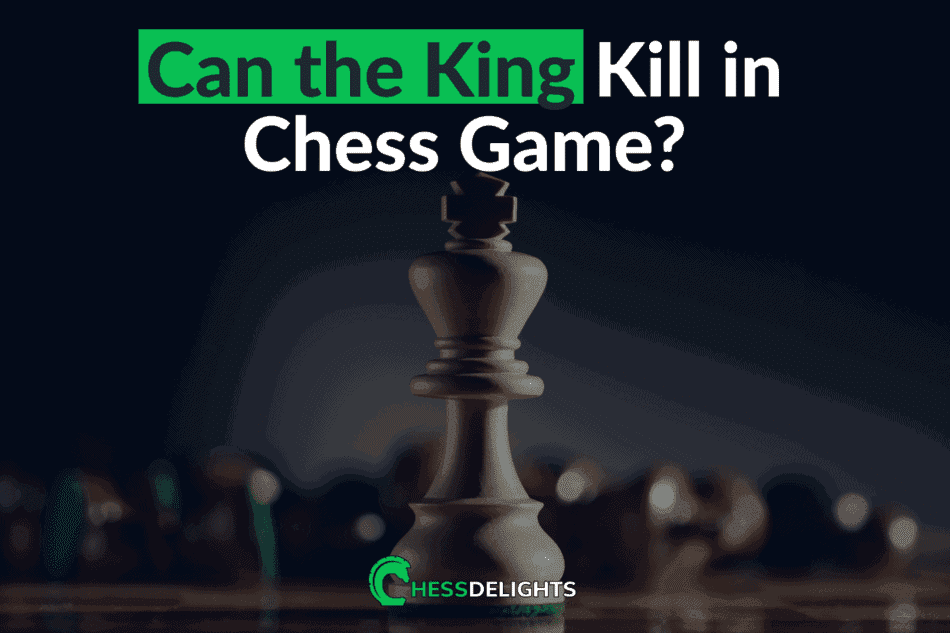can king kill in chess