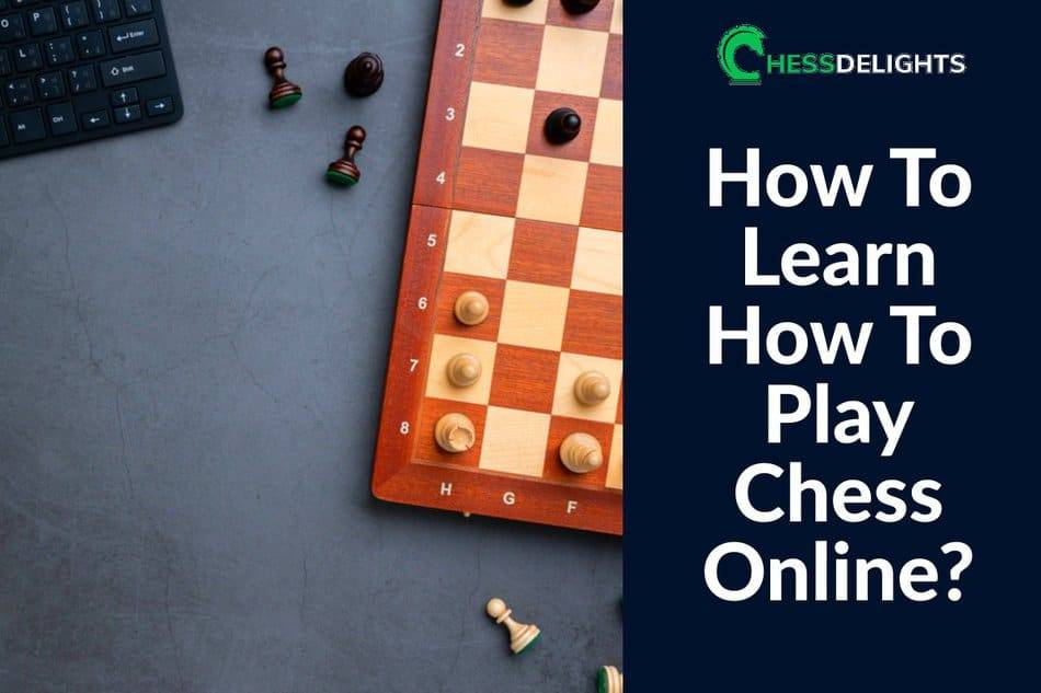 how to learn how to play chess online
