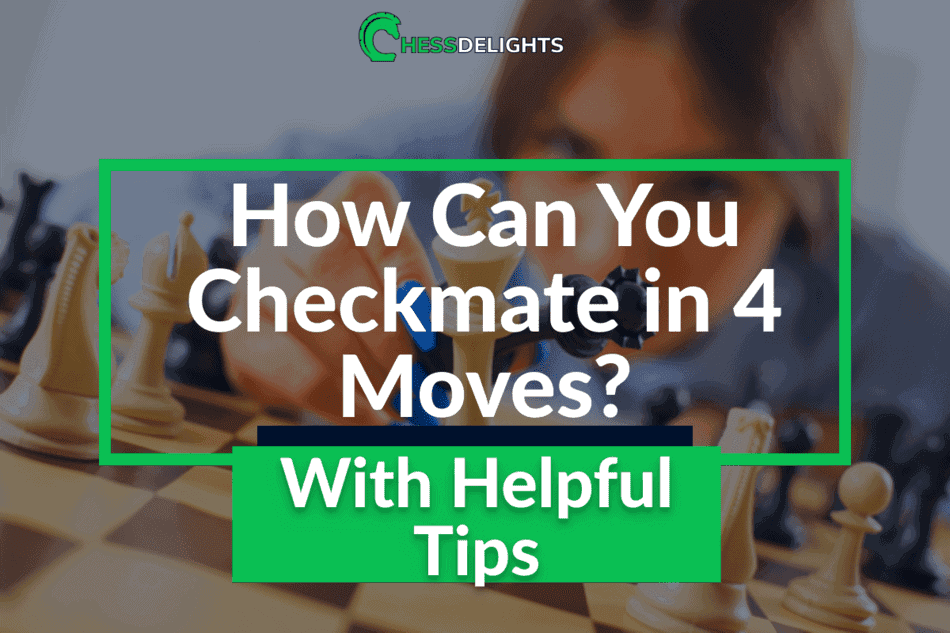 can you checkmate in 4 moves