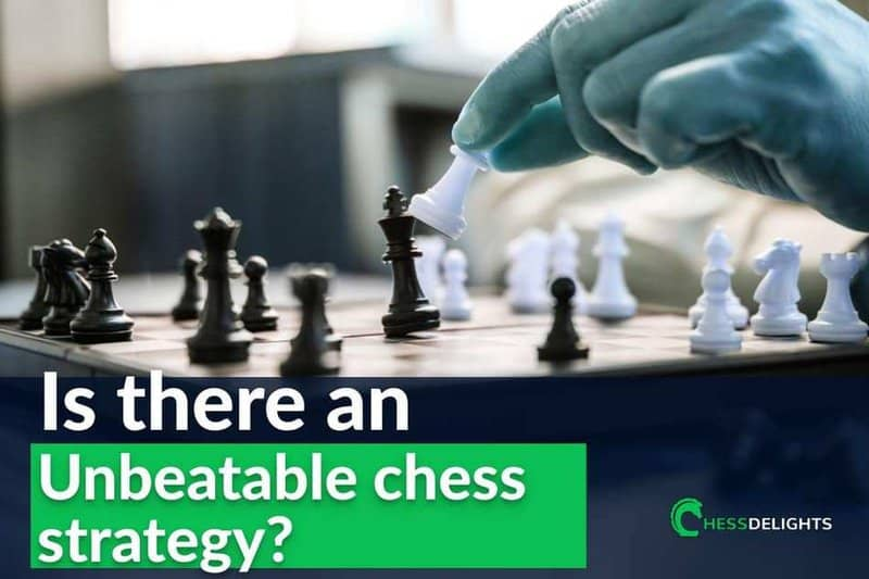 unbeatable chess strategy?