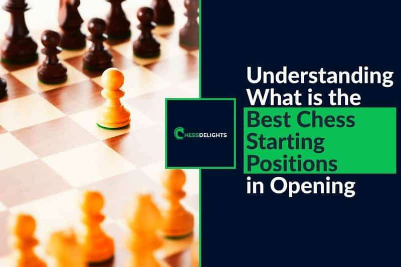 best chess starting positions in opening