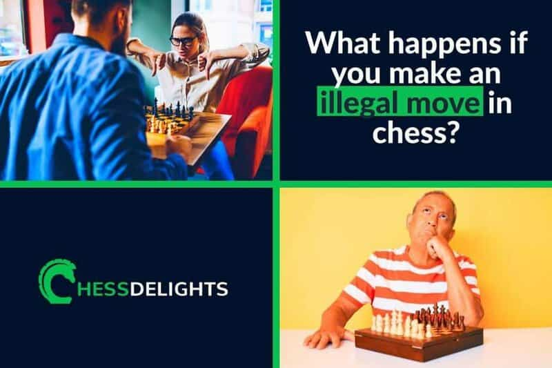 what happens if you make an illegal move in chess