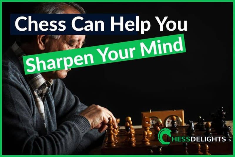 Chess Can Help You Sharpen Your Mind